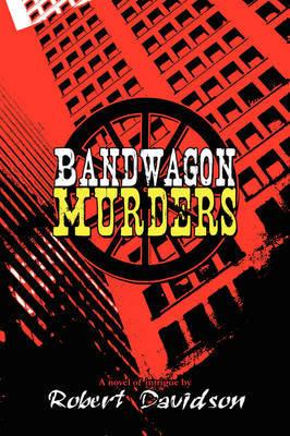 Bandwagon Murders by Robert Davidson image
