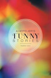 A Hotelier's Funny Stories by Stephen Lewis