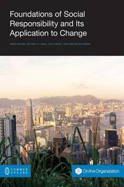 Foundations of Social Responsibility and Its Application to Change by Emad Rahim