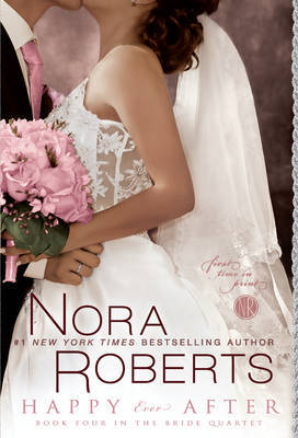 Happy Ever After (Bride Quartet #4) (US Ed.) by Nora Roberts