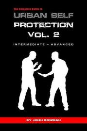 The Complete Guide to Urban Self Protection by John Bowman