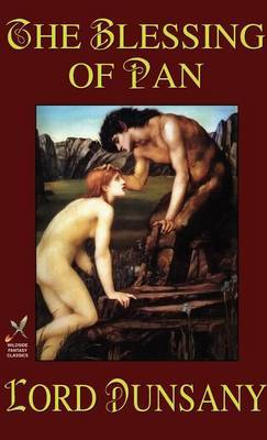 The Blessing of Pan by Edward Plunkett,Baron Dunsany
