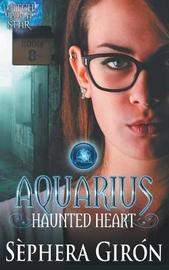 Aquarius Haunted Heart - Book Two of the Witch Upon a Star Series by Sephera Giron image