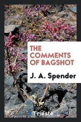 The Comments of Bagshot by J.A.Spender image