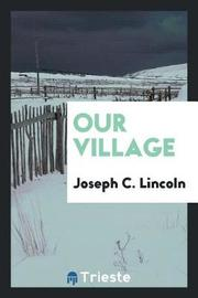 Our Village by Joseph C Lincoln image