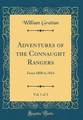 Adventures of the Connaught Rangers, Vol. 1 of 2 by William Grattan image