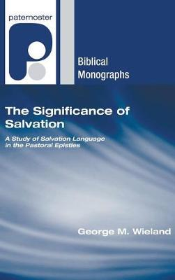 The Significance of Salvation by George M Wieland