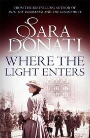 Where the Light Enters by Sara Donati