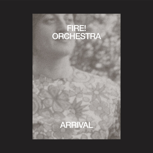 Arrival by Fire! Orchestra