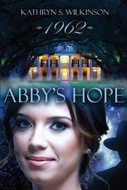 Abby's Hope by Kathryn S Wilkinson image