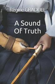 A sound of truth by Regine Graduel