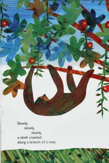 Slowly, Slowly, Slowly, Said the Sloth by Eric Carle