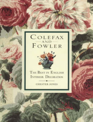 Colefax & Fowler - The Best In English Interior Decoration by Chester Jones