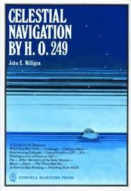 Celestial Navigation by H.O.249 by John E. Milligan