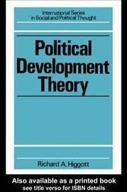 Political Development Theory by Richard Higgott image