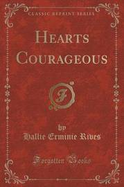 Hearts Courageous (Classic Reprint) by Hallie Erminie Rives
