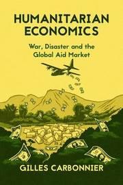 Humanitarian Economics by Gilles Carbonnier