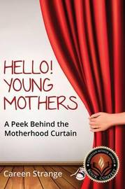 Hello, Young Mothers by Careen Strange