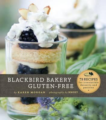Blackbird Bakery Gluten-Free by Karen Morgan image