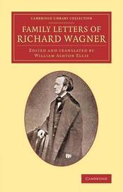 Family Letters of Richard Wagner by Richard Wagner
