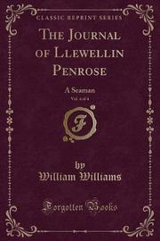 The Journal of Llewellin Penrose, Vol. 4 of 4 by William Williams