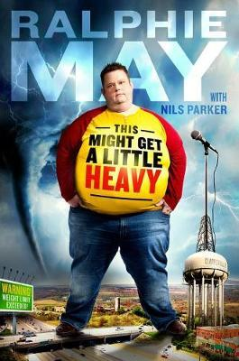 This Might Get a Little Heavy by Ralphie May image