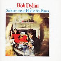 Subterranean Homesick Blues by Bob Dylan