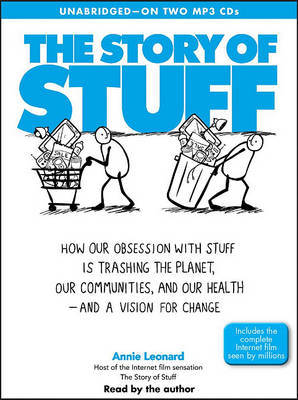The Story of Stuff: How Our Obsession with Stuff Is Trashing the Planet, Our Communities, and Our Health - And a Vision for Change by Annie Leonard image