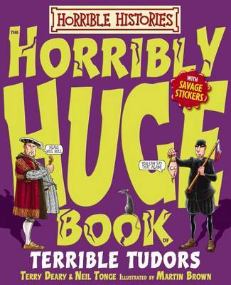 Horribly Huge Book of Terrible Tudors by Martin Brown image