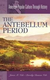 The Antebellum Period by James M Volo