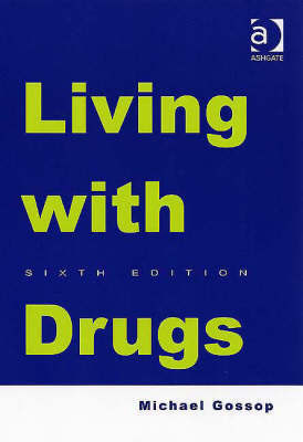 Living with Drugs by Michael Gossop image