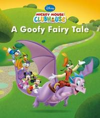 Disney Junior Mickey Mouse Clubhouse A Goofy Fairy Tale by Parragon Books Ltd image