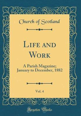 Life and Work, Vol. 4 by Church of Scotland