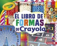 El Libro de Formas de Crayola (R) (the Crayola (R) Shapes Book) by Mari C Schuh image