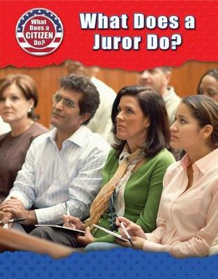 What Does a Juror Do? by Bridey Heing