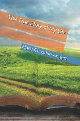 The True Story of My Life by Hans Christian Anders