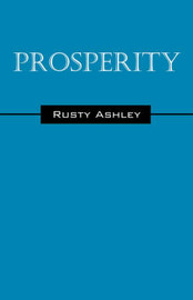 Prosperity by Rusty Ashley