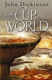 The Cup of the World by John Dickinson image