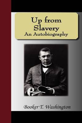 Up from Slavery - An Autobiography by Booker T Washington image