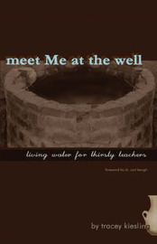 Meet Me at the Well by Tracey, Kiesling image