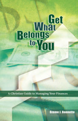 Get What Belongs to You: A Christian Guide to Managing Your Finances by Ozeme, J Bonnette image
