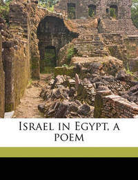 Israel in Egypt, a Poem by Edwin Atherstone