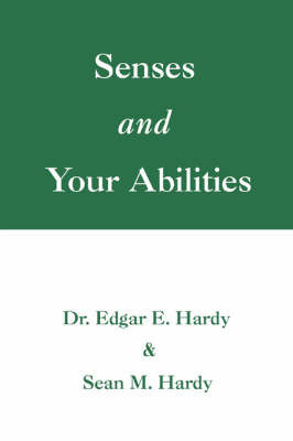 Senses and Your Abilities by Ed Hardy