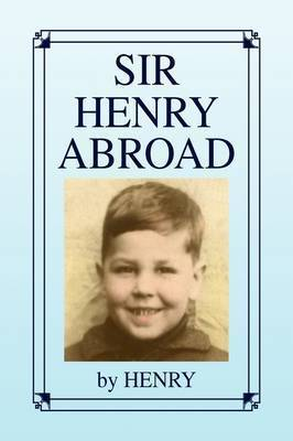 Sir Henry Abroad by . Henry