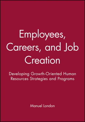 Employees, Careers, and Job Creation by Manuel London image