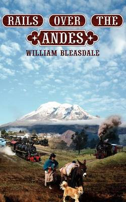 Rails Over the Andes by William Bleasdale