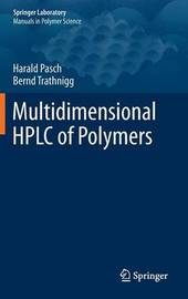 Multidimensional HPLC of Polymers by Harald Pasch