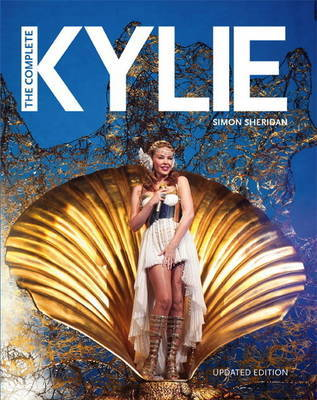 Complete Kylie by Simon Sheridan