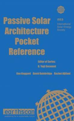 Passive Solar Architecture Pocket Reference by Ken Haggard