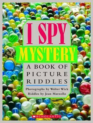 I Spy Mystery: A Book of Picture Riddles by Jean Marzollo